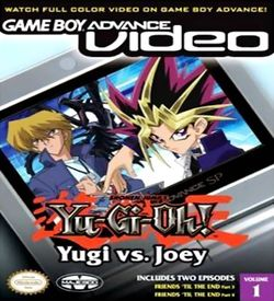 Yu-Gi-Oh! - Yugi Vs Joey Volume 1 - Gameboy Advance Video ROM