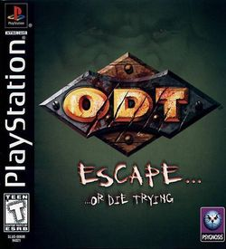 Odt Escape Or Die Trying [SLUS-00698] ROM